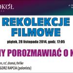 Rekolekcje Filmowe z Grzegorzem Rapcią