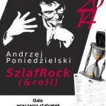 SzlafRock(&roll) – koncert Andrzeja Poniedzielskiego oraz Gala wręczenia statuetek Ziarnko Gorczycy 2015.