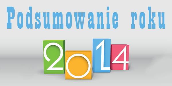 Podsumowanie 2014 roku