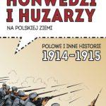 """""""Honwedzi I Huzarzy na polskiej ziemi"""" wystawa komiksowa"""