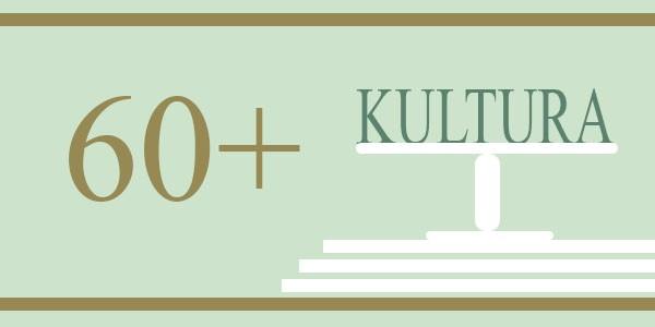 60 + Kultura