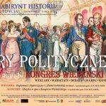 Labirynt historii – Gry Polityczne. Kongres Wiedeński 1815 – X edycja programu edukacyjno-kulturalnego