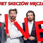 Kabaret Skeczów Męczących LIVE