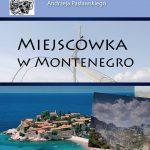[Muszyna]: Miejscówka w Montenegro