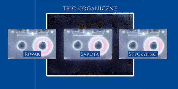 Organiczne Trio – Kiwak/Styczyński/Sarota