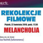Rekolekcje Filmowe   – Melancholia