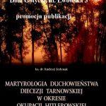 Martyrologia Duchowieństwa Diecezji Tarnowskiej W Okresie Okupacji Hitlerowskiej