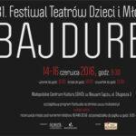 31. Festiwal Teatrów Dzieci Młodzieży BAJDUREK