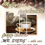 [Muszyna]: Muzyczne popołudnie przy kawie…. Mr. Sierg