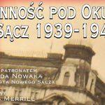 Nowy Sącz 1939 – 1945 Codzienność pod Okupacją – wystawa czynna jeszcze tylko do 28 lutego!
