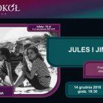 Spotkania z Klasyką Kina – Jules i Jim