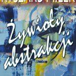 Ryszard Miłek – Żywioły abstrakcji
