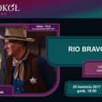 Spotkania z Klasyka Kina – Rio Bravo