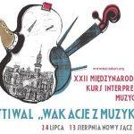 """XXII Międzynarodowy Kurs Interpretacji Muzycznej Festiwal """"Wakacje z Muzyką"""""""