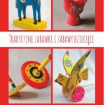 Tradycyjne zabawki i zabawy dziecięce