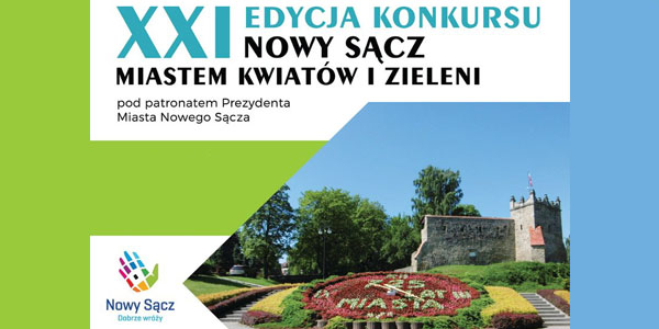XXI Edycja Konkursu Nowy Sącz Miastem Kwiatów i Zieleni