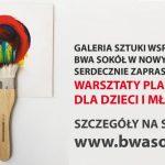 """Warsztaty Plastyczne dla Dzieci i Młodzieży w BWA """"Sokół"""""""
