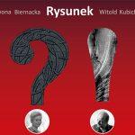 ?! – wystawa rysunku Iwony Biernackiej i Witolda Kubichy
