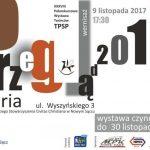 Przegląd 2017 – Pokonkursowa Wystawa Prac Twórców TPSP