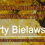 Jubileuszowa wystawa twórczości artystycznej Marty Bielawskiej
