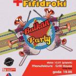 Koncert w Manufaktura – Grill House: Bałkańska potańcówka z DJLudwik Zamenhof+ koncertFifidroki