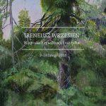 """""""W ogrodach cywilizacji i nie tylko"""" – wystawa prac Ireneusza Września"""