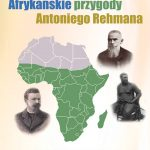 [Muszyna]: Afrykańskie przygody Antoniego Rehmana