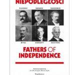 Ojcowie Niepodległości – wystawa plenerowa