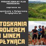 PKP: Toskania rowerem i winem płynąca