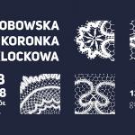 Wystawa bobowskiej koronki klockowej