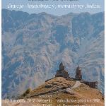 Gruzja – krajobrazy, monastyry, ludzie