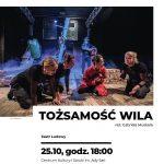 """[Stary Sącz]: Spektakl teatralny """"Tożsamość Wila"""""""