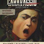 Caravaggio Dusza i Krew – wystawa na ekranie