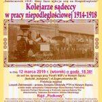 Kolejarze sądeccy w pracy niepodległościowej 1914 – 1918