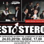 Testosteron – Uwaga!!! Spektakl tylko dla dorosłych.