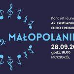 Koncert laureatów oraz uroczysta gala wręczenia nagród finalistom 42. Małopolskiego Festiwalu Orkiestr Dętych ECHO TROMBITY 2019.