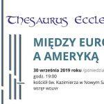 Thesaurus Ecclesiae: Między Europą a Ameryką – koncert organowy