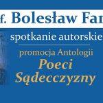 Poeci Sądecczyzny. Antologia – promocja książki profesora Bolesława Farona