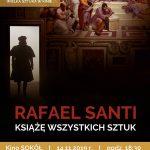Rafeal Santi. Książę wszystkich sztuk – wystawa na ekranie