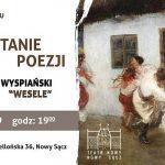 MĘSKIE CZYTANIE POEZJI: Stanisław Wyspiański Wesele