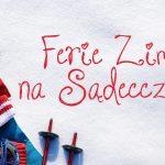 Ferie 2020 w Nowym Sączu i powiecie nowosądeckim