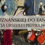 Od Boznańskiej do Fangora. Kolekcja Urszuli i Piotra Hofman