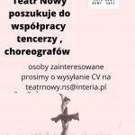 Teatr Nowy poszukuje do współpracy tancerzy, choreografów