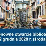Od 2 grudnia 2020 r. ponowne otwarcie Biblioteki