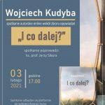 I co dalej? – spotkanie autorskie online z Wojciechem Kudybą