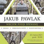 Jakub Pawlak – Wieczór poezji śpiewanej – koncert odbędzie się w innym terminie
